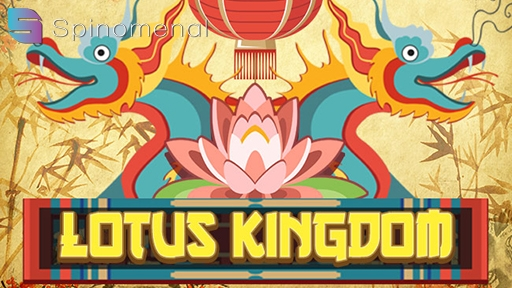 Lotus Kingdom from Spinomenal