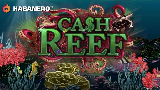 Cash Reef from Habanero