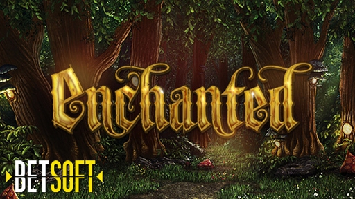 Enchanted from Betsoft