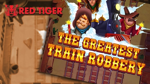 Greatest Train Robbery from Red Tiger